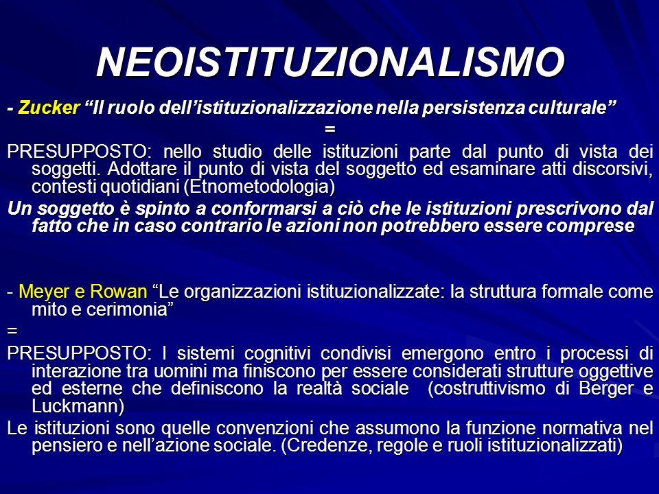 NEOISTITUZIONALISMO - Zucker Il ruolo dell'istituzionalizzazione nella persistenza culturale =
