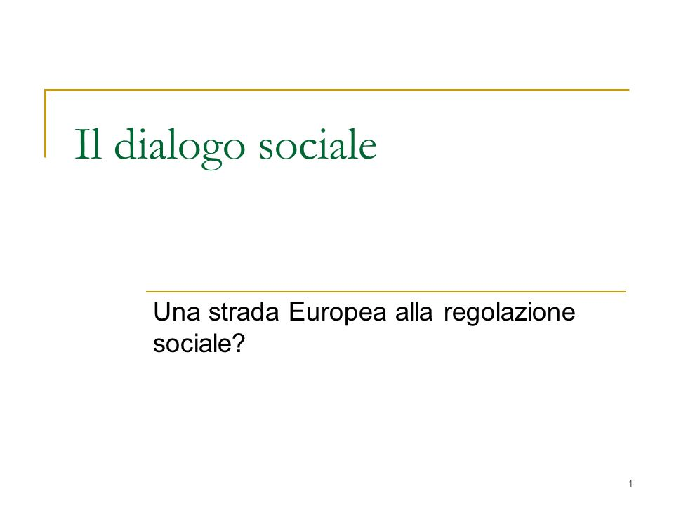 Una strada Europea alla regolazione sociale