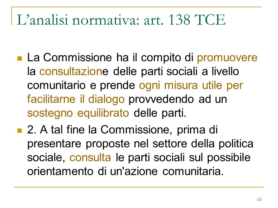 L'analisi normativa: art. 138 TCE