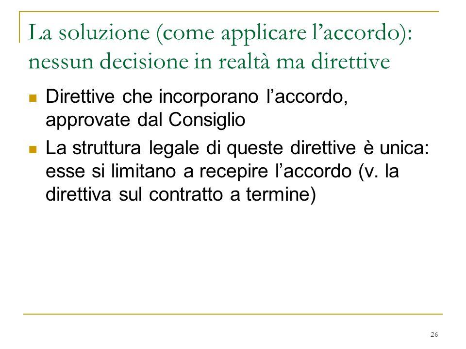 La soluzione (come applicare l'accordo): nessun decisione in realtà ma direttive