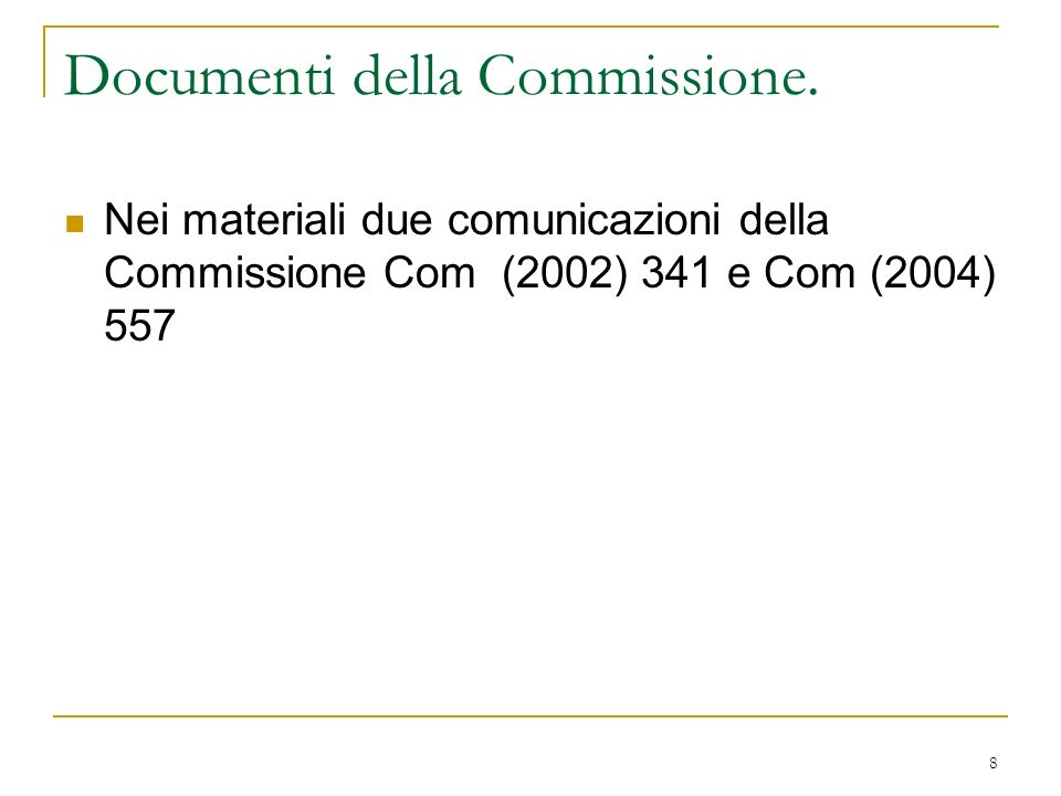 Documenti della Commissione.