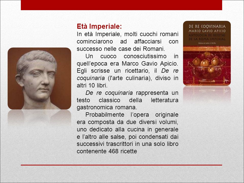 Età Imperiale: In età Imperiale, molti cuochi romani cominciarono ad affacciarsi con successo nelle case dei Romani.