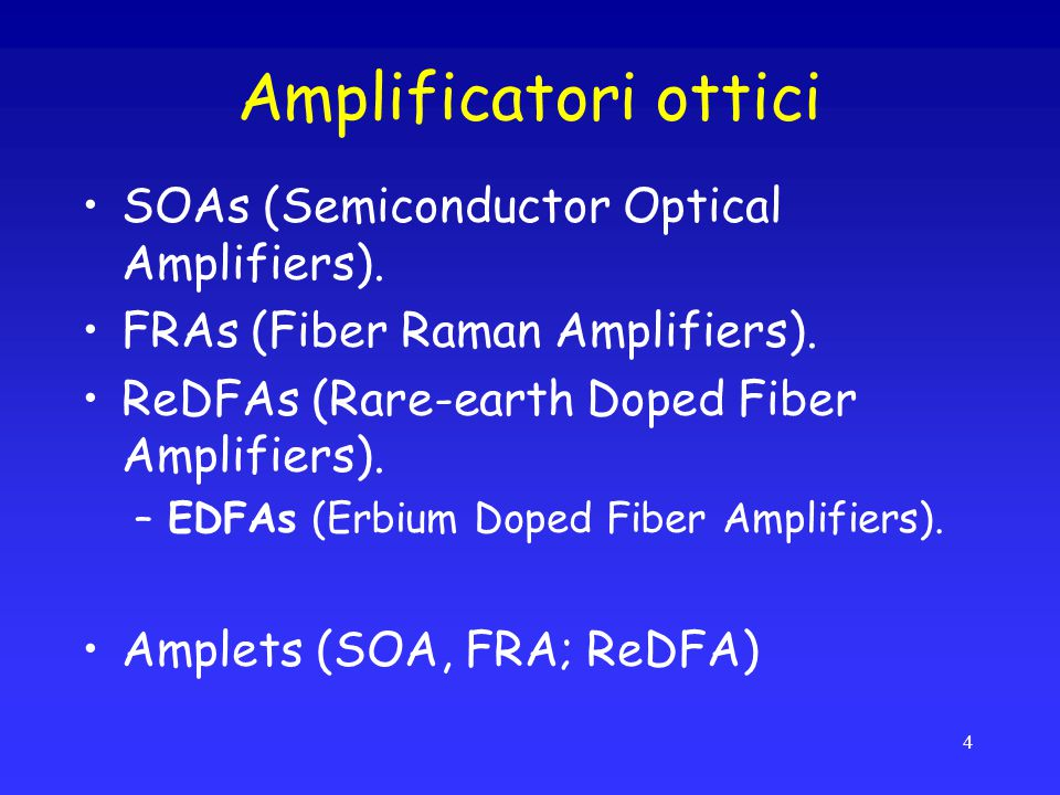 Amplificatori ottici SOAs (Semiconductor Optical Amplifiers).
