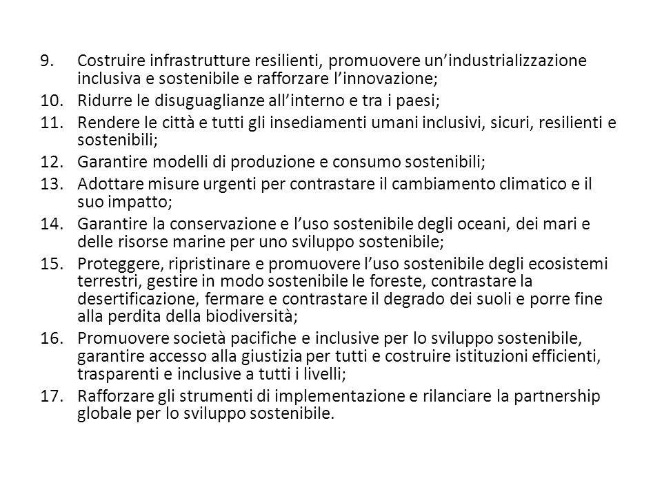 Costruire infrastrutture resilienti, promuovere un'industrializzazione inclusiva e sostenibile e rafforzare l'innovazione;