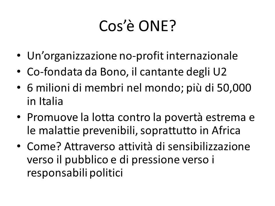 Cos'è ONE Un'organizzazione no-profit internazionale
