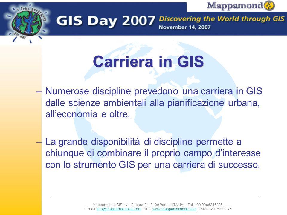Carriera in GIS Numerose discipline prevedono una carriera in GIS dalle scienze ambientali alla pianificazione urbana, all'economia e oltre.