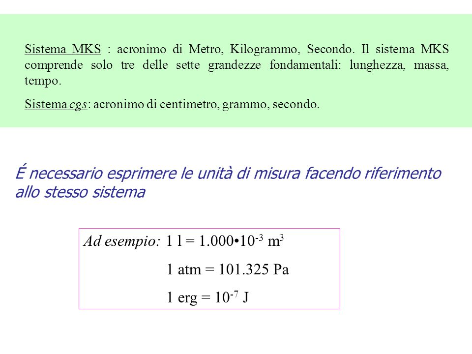 Sistema MKS : acronimo di Metro, Kilogrammo, Secondo