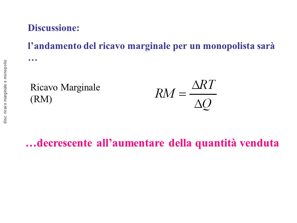 disc. ricavo marginale e monopolio