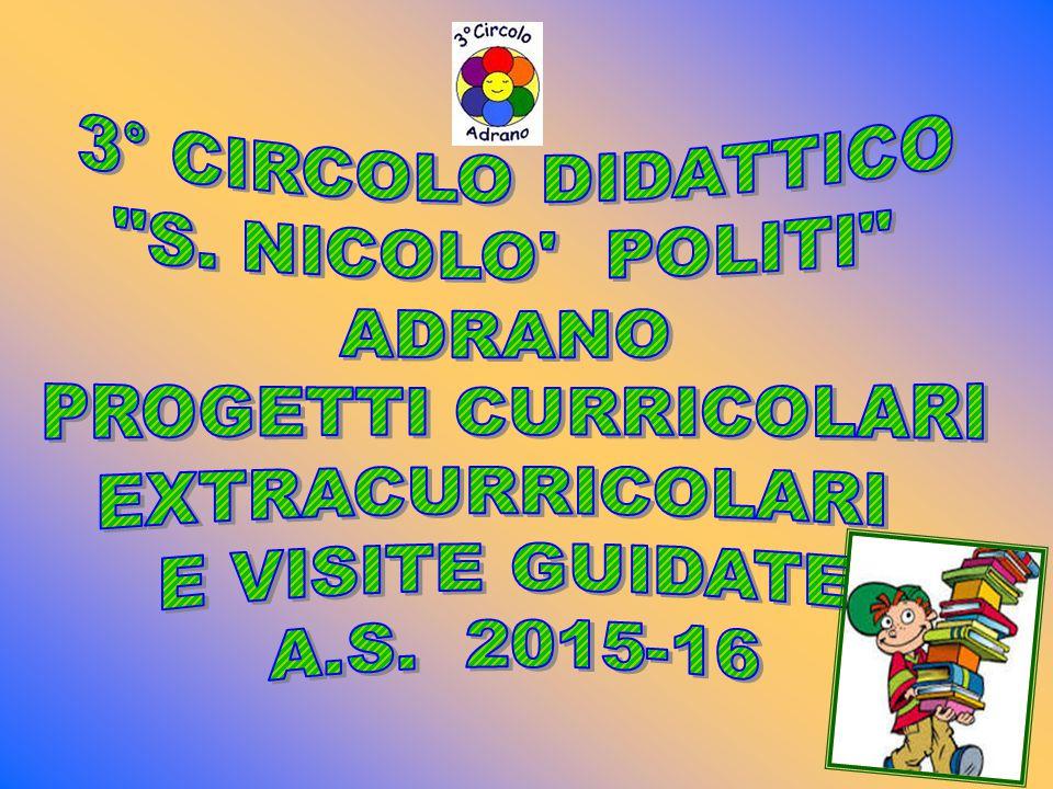 3° CIRCOLO DIDATTICO S. NICOLO POLITI ADRANO. PROGETTI CURRICOLARI. EXTRACURRICOLARI. E VISITE GUIDATE.