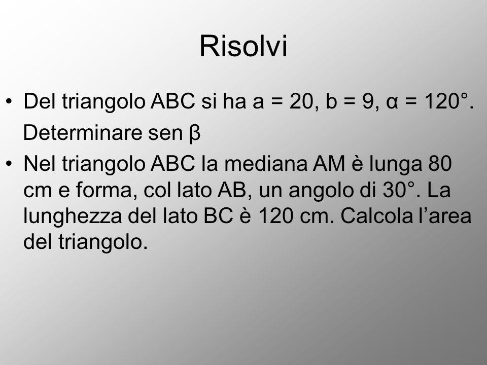 Risolvi Del triangolo ABC si ha a = 20, b = 9, α = 120°.