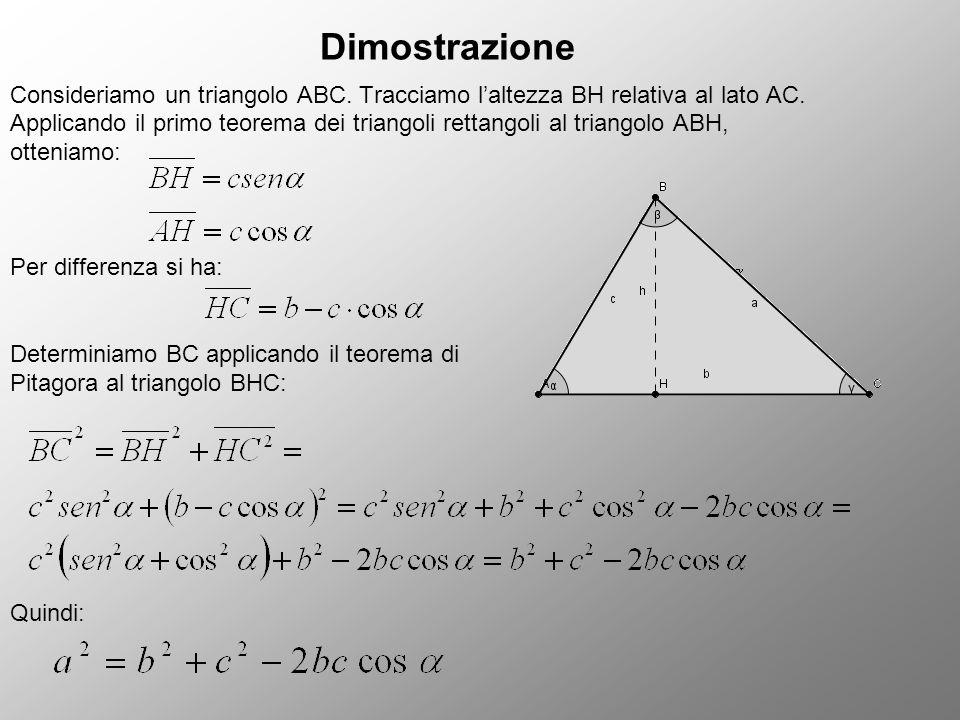 Dimostrazione Consideriamo un triangolo ABC. Tracciamo l'altezza BH relativa al lato AC.