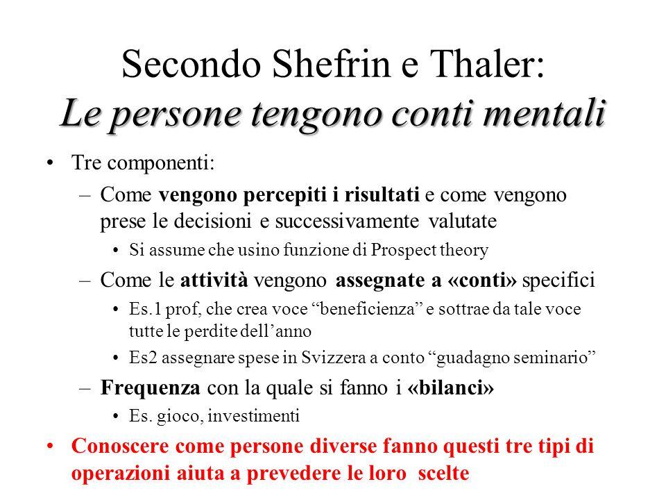 Secondo Shefrin e Thaler: Le persone tengono conti mentali