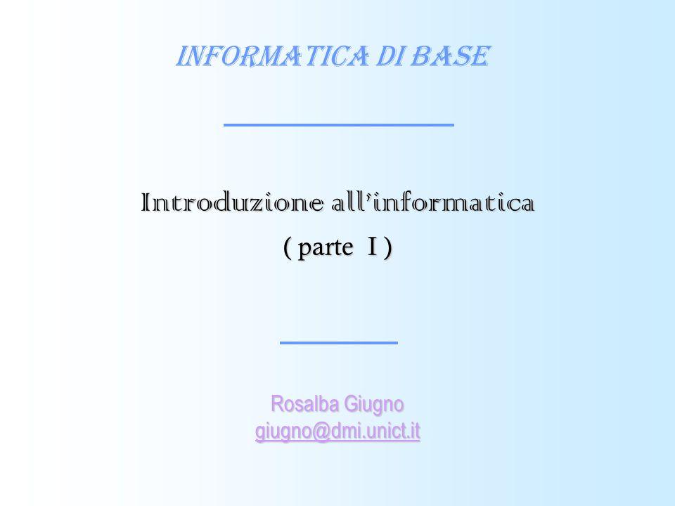 Introduzione all'informatica ( parte I )