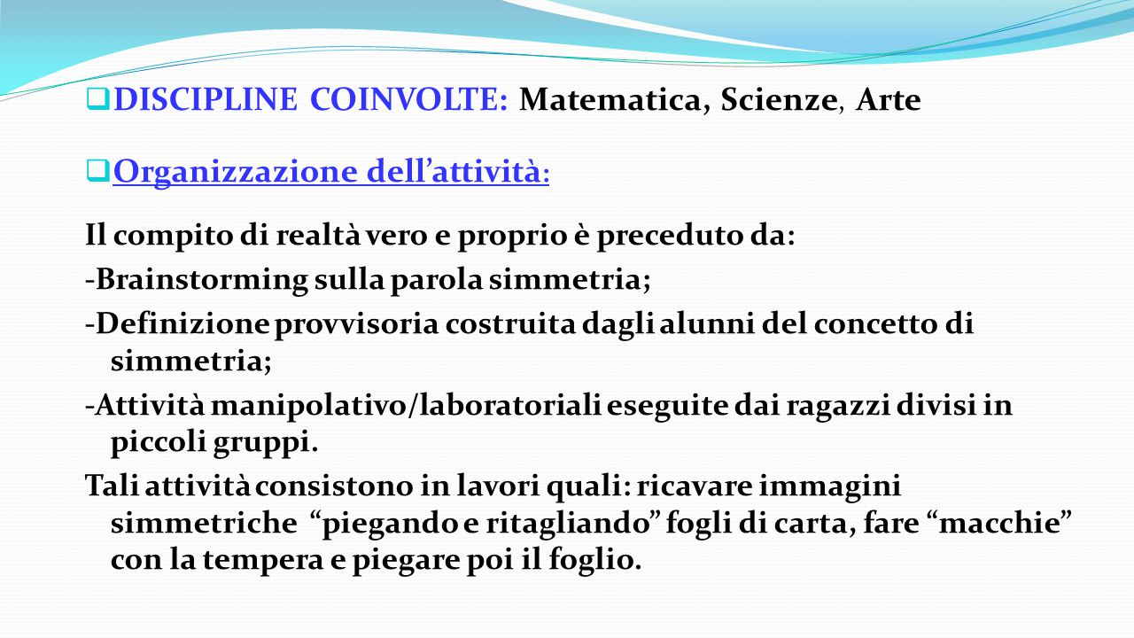 DISCIPLINE COINVOLTE: Matematica, Scienze, Arte