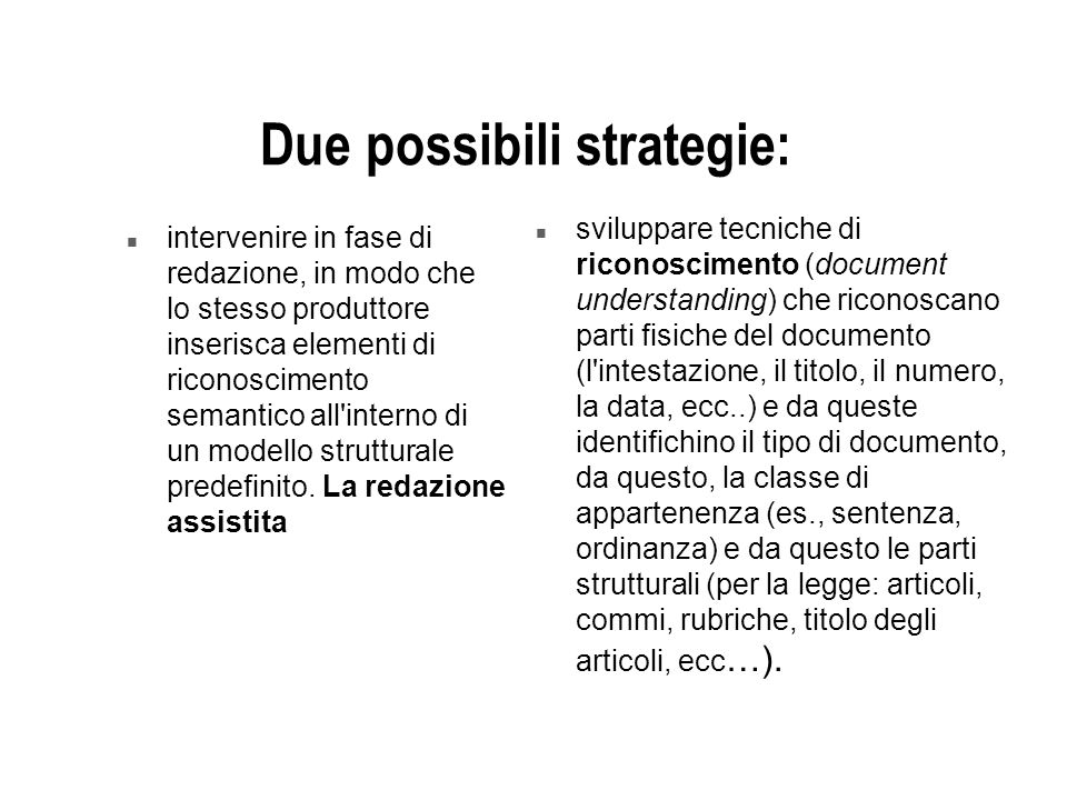 Due possibili strategie: