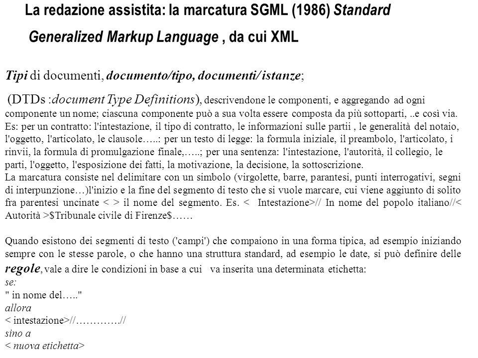 La redazione assistita: la marcatura SGML (1986) Standard Generalized Markup Language , da cui XML