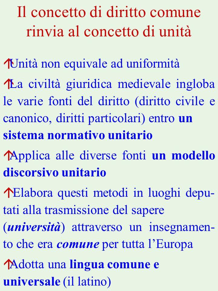 Il concetto di diritto comune rinvia al concetto di unità