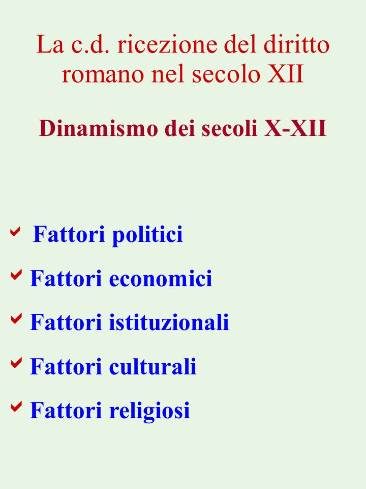 La c.d. ricezione del diritto romano nel secolo XII