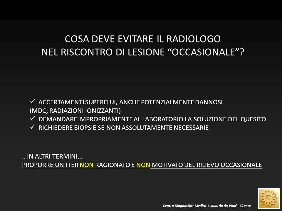COSA DEVE EVITARE IL RADIOLOGO NEL RISCONTRO DI LESIONE OCCASIONALE