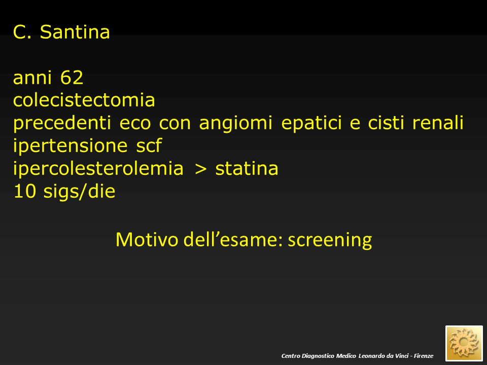 Motivo dell'esame: screening
