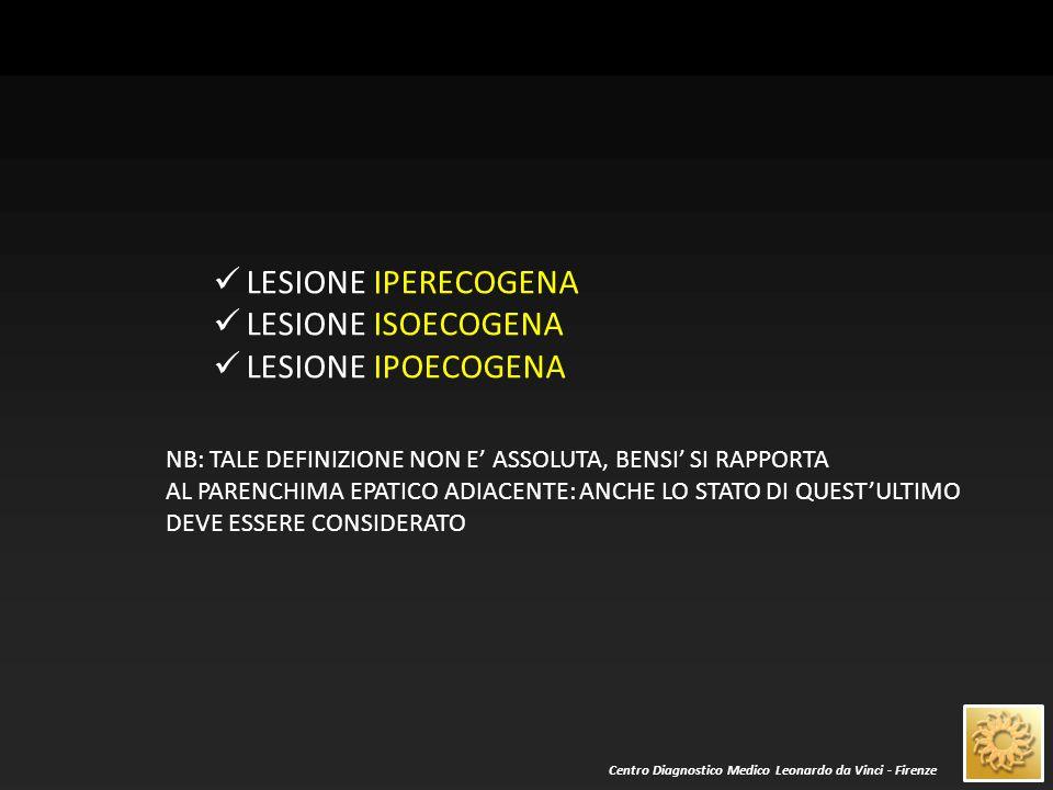 LESIONE IPERECOGENA LESIONE ISOECOGENA LESIONE IPOECOGENA