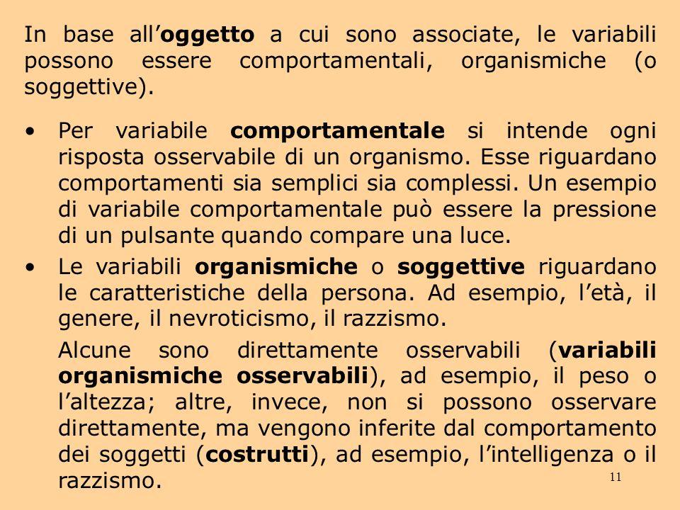 In base all'oggetto a cui sono associate, le variabili possono essere comportamentali, organismiche (o soggettive).