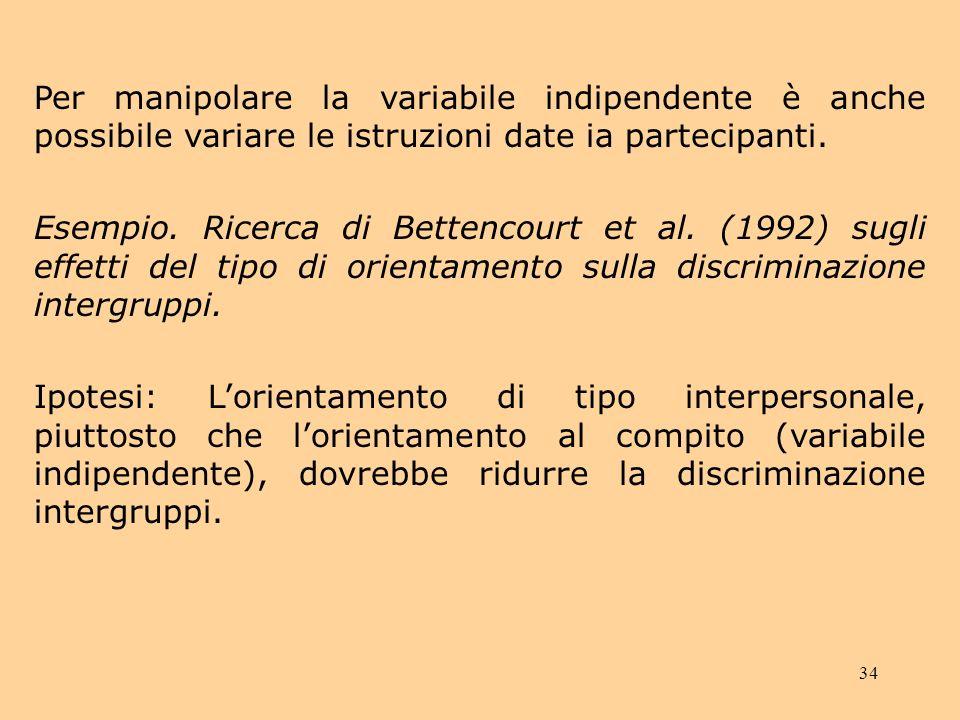 Per manipolare la variabile indipendente è anche possibile variare le istruzioni date ia partecipanti.