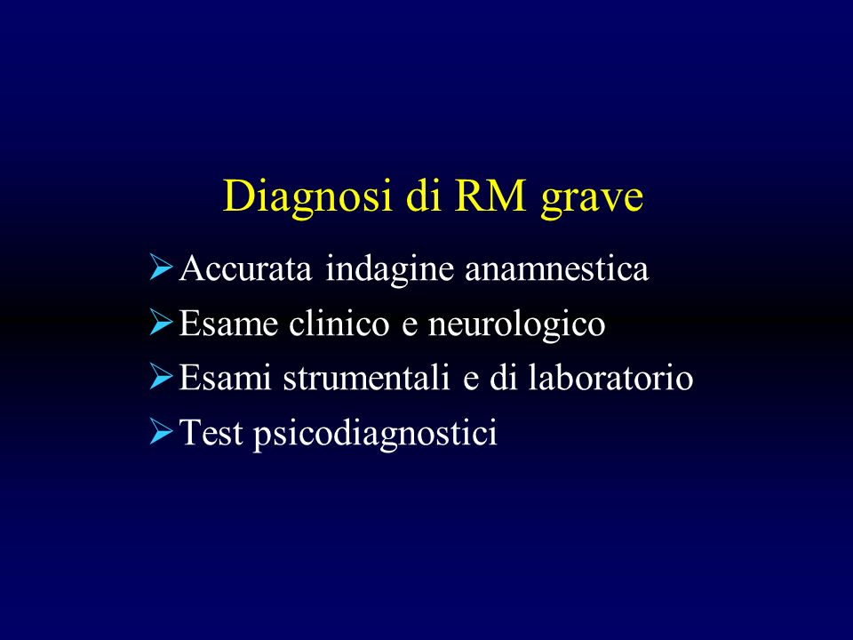 Diagnosi di RM grave Accurata indagine anamnestica