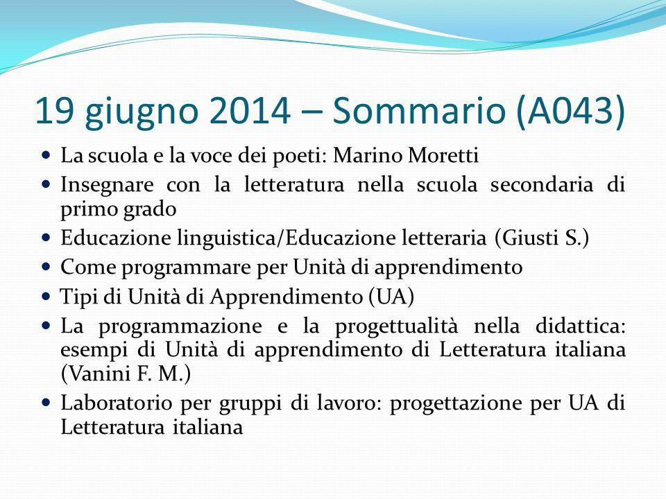 19 giugno 2014 – Sommario (A043) La scuola e la voce dei poeti: Marino Moretti. Insegnare con la letteratura nella scuola secondaria di primo grado.