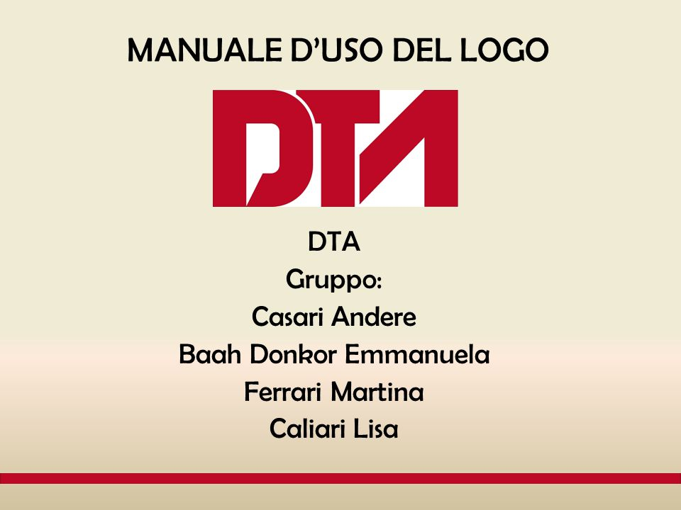 MANUALE D'USO DEL LOGO DTA Gruppo: Casari Andere Baah Donkor Emmanuela