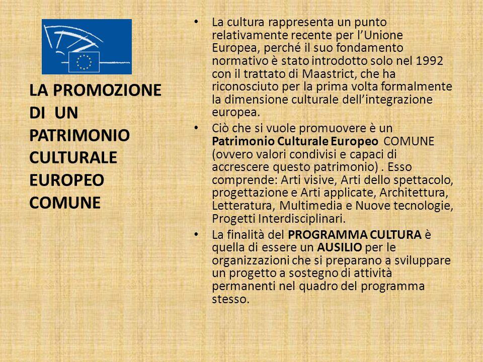 LA PROMOZIONE DI UN PATRIMONIO CULTURALE EUROPEO COMUNE