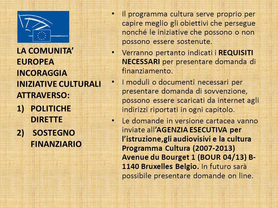 LA COMUNITA' EUROPEA INCORAGGIA INIZIATIVE CULTURALI ATTRAVERSO: