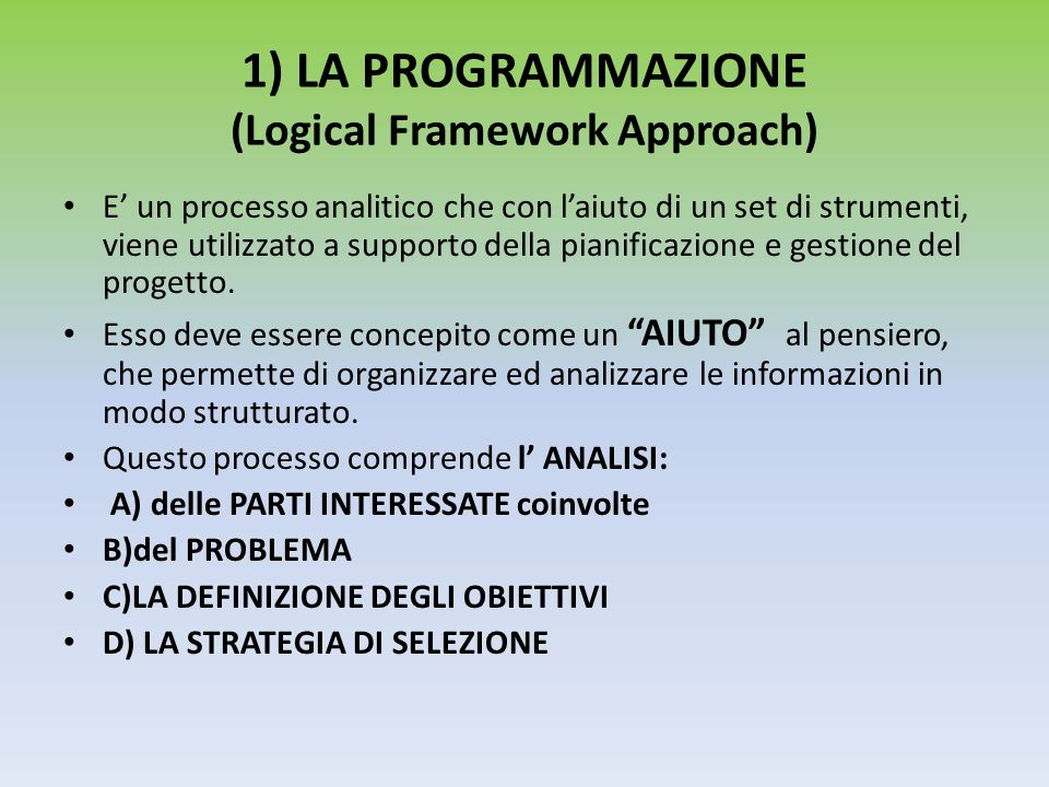 1) LA PROGRAMMAZIONE (Logical Framework Approach)