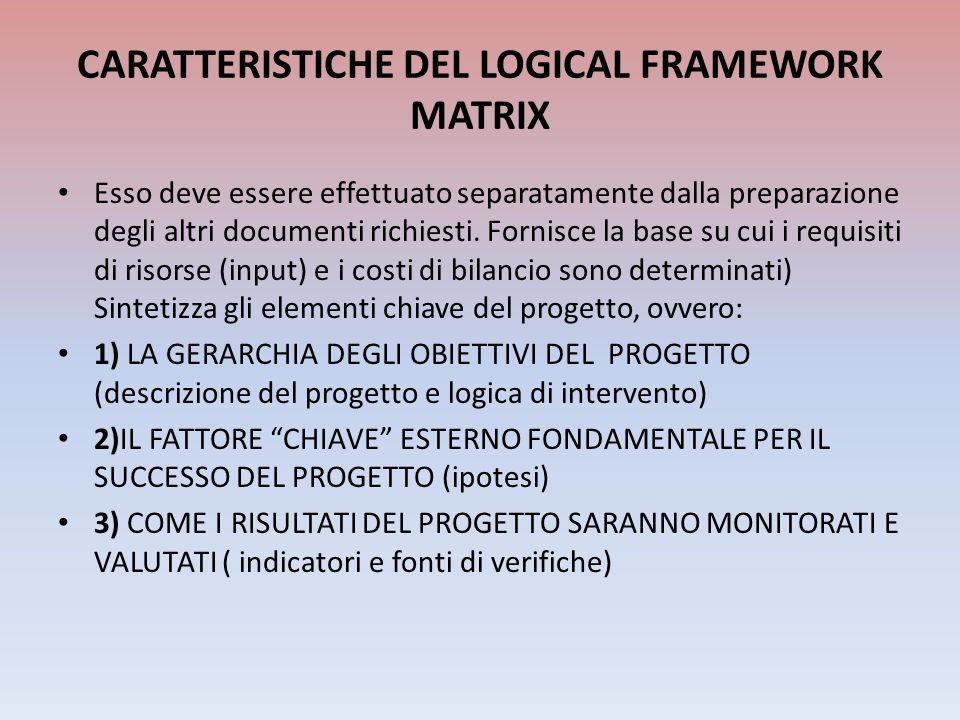 CARATTERISTICHE DEL LOGICAL FRAMEWORK MATRIX