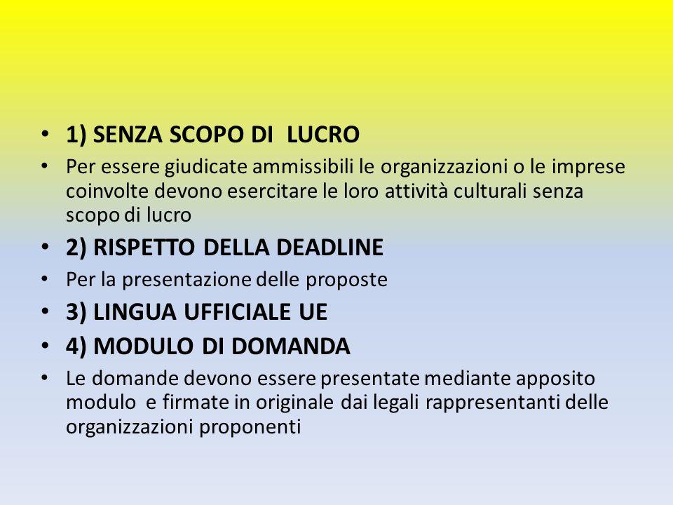 2) RISPETTO DELLA DEADLINE 3) LINGUA UFFICIALE UE 4) MODULO DI DOMANDA