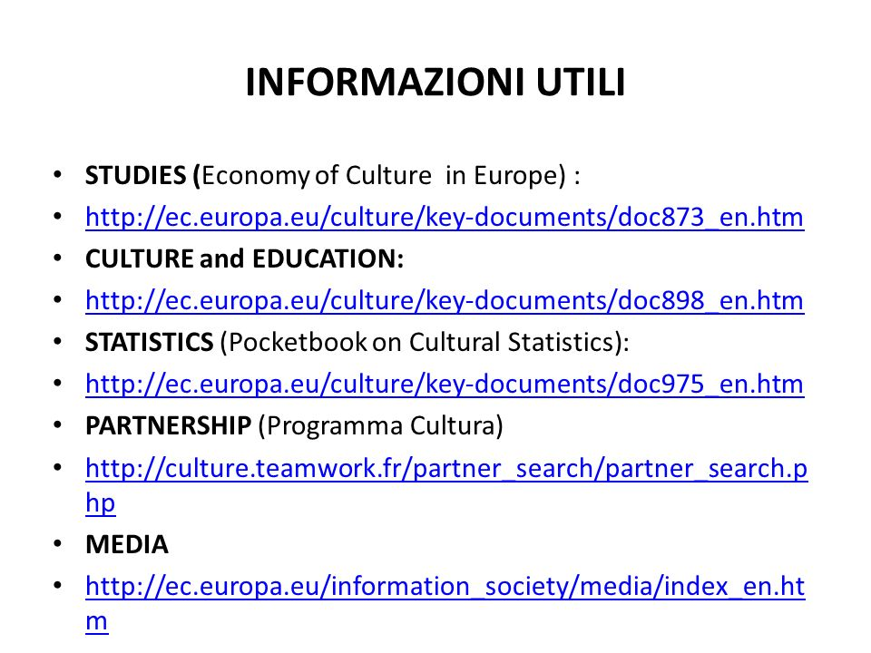 INFORMAZIONI UTILI STUDIES (Economy of Culture in Europe) :