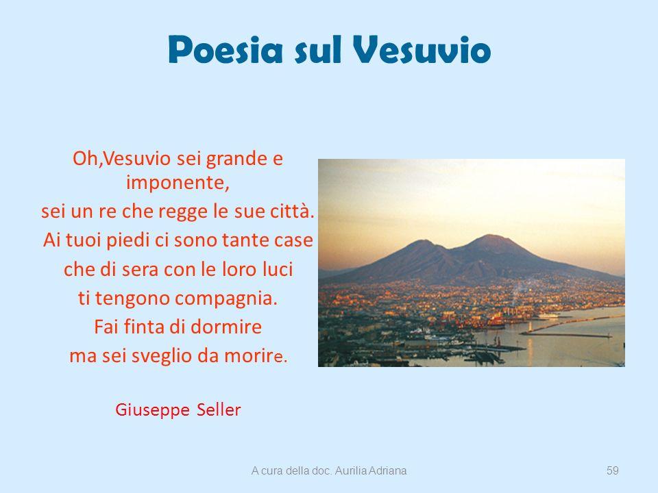 Poesia sul Vesuvio Oh,Vesuvio sei grande e imponente,