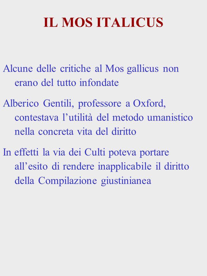 IL MOS ITALICUS Alcune delle critiche al Mos gallicus non erano del tutto infondate.