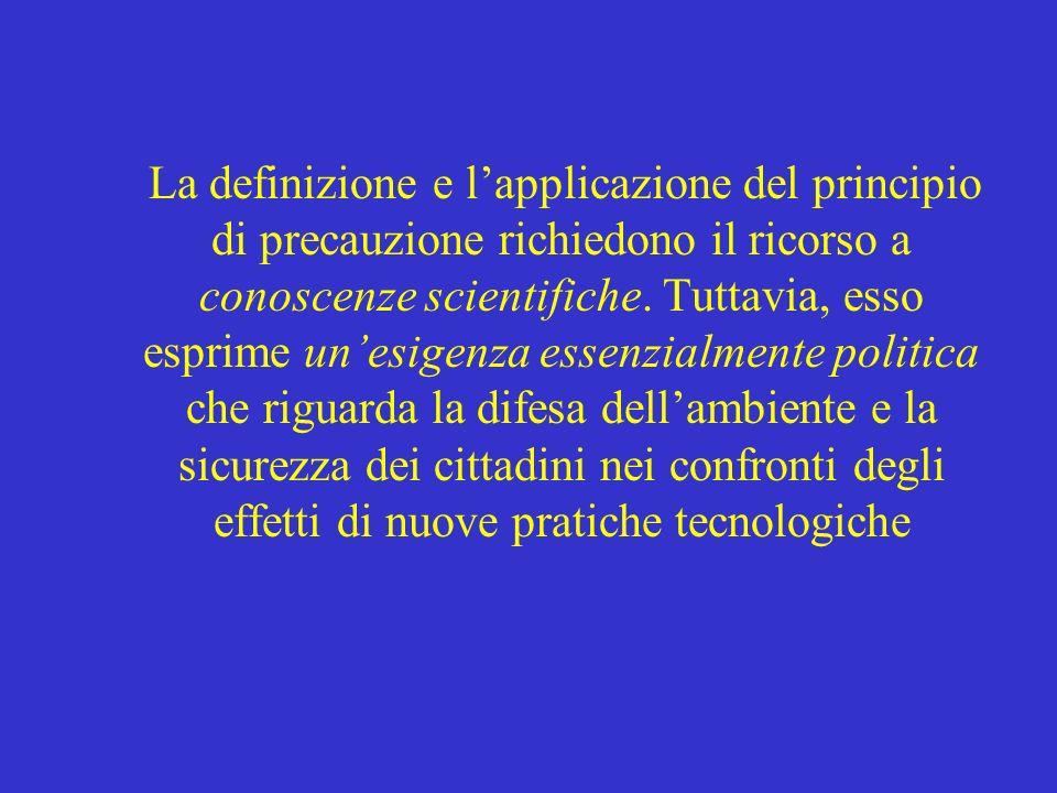 La definizione e l'applicazione del principio di precauzione richiedono il ricorso a conoscenze scientifiche.