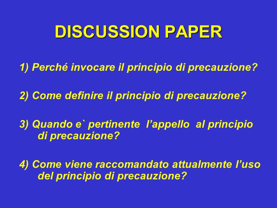DISCUSSION PAPER 1) Perché invocare il principio di precauzione