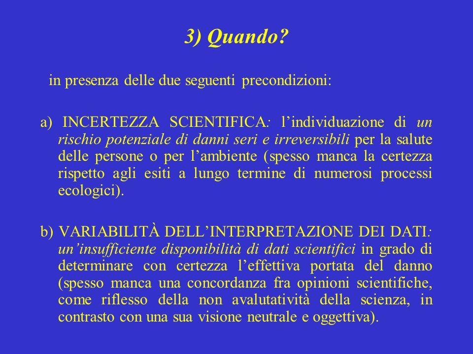 3) Quando in presenza delle due seguenti precondizioni: