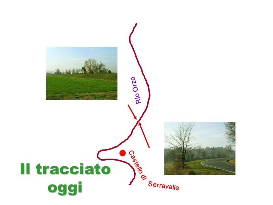 Rio Orzo Il tracciato oggi Castello di Serravalle