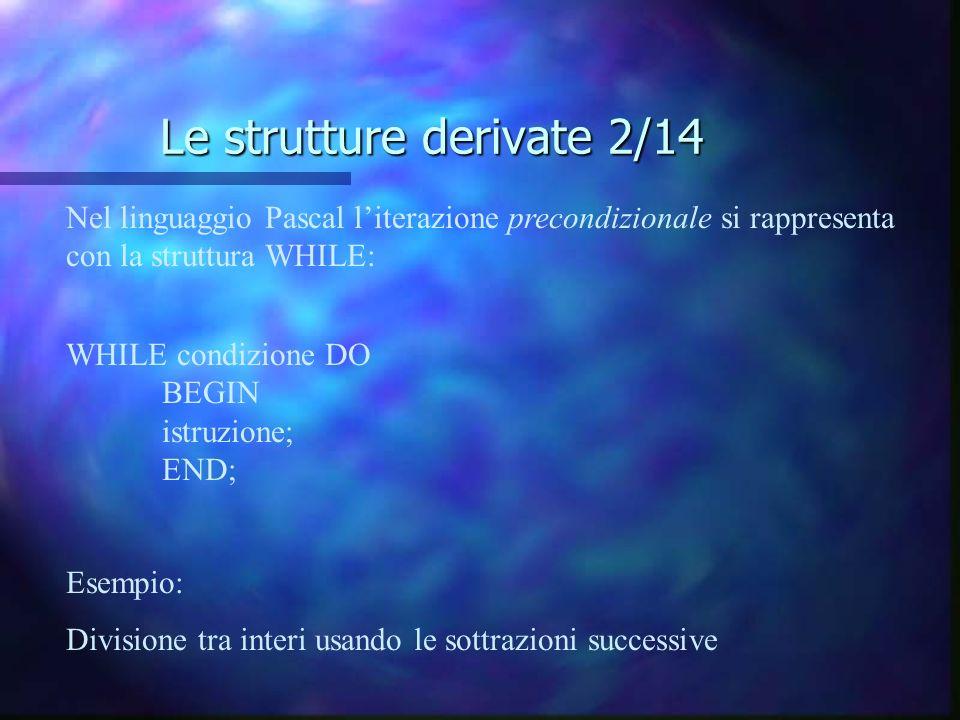 Le strutture derivate 2/14