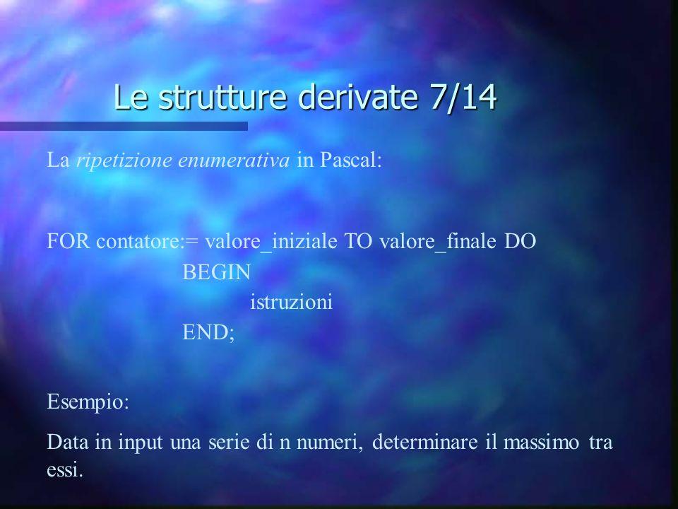 Le strutture derivate 7/14