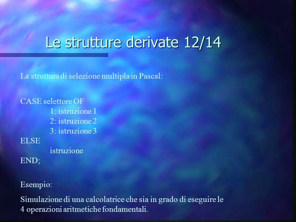 Le strutture derivate 12/14