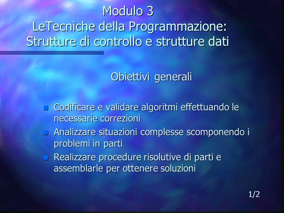 Modulo 3 LeTecniche della Programmazione: Strutture di controllo e strutture dati