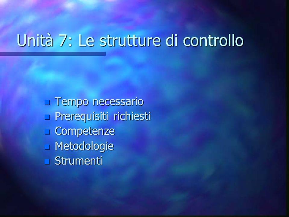 Unità 7: Le strutture di controllo