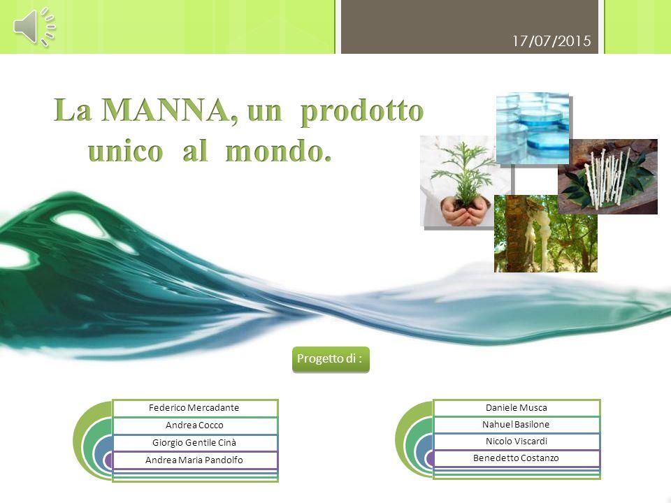 La MANNA, un prodotto unico al mondo.