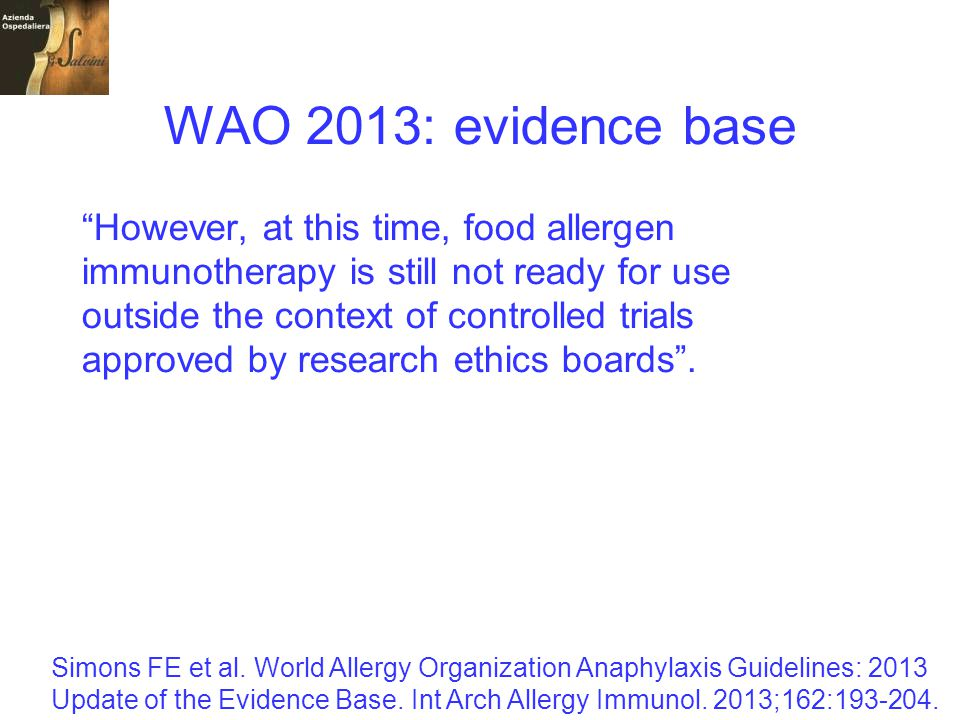 WAO 2013: evidence base However, at this time, food allergen
