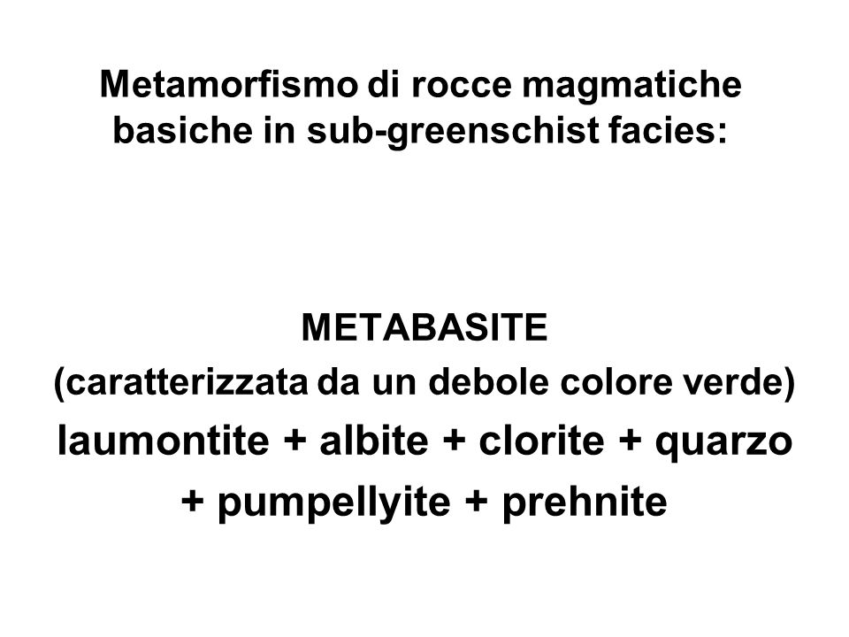 Metamorfismo di rocce magmatiche basiche in sub-greenschist facies: